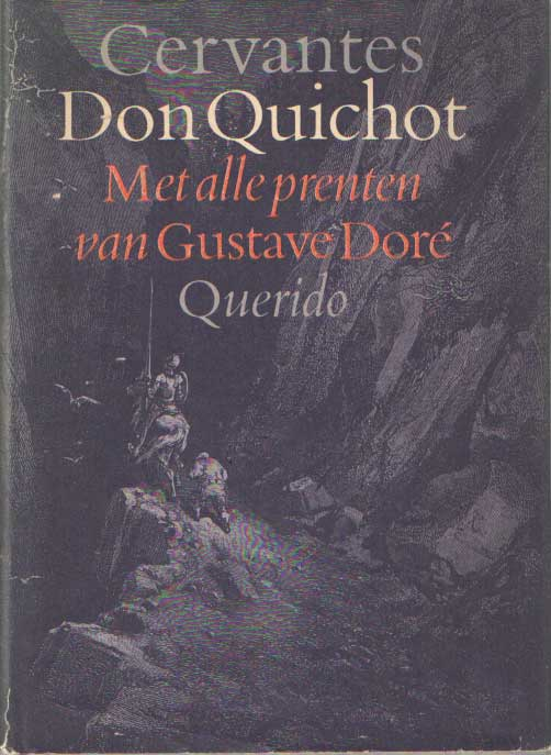 CERVANTES SAAVEDRA, MIGUEL DE - De geestrijke ridder Don Quichot van de Mancha.