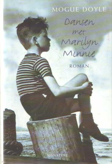 DOYLE, MOGUE - Dansen met Marilyn Minnie.