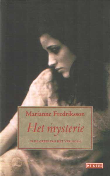 FREDRIKSSON, MARIANNE - Het mysterie. In de greep van het verleden.