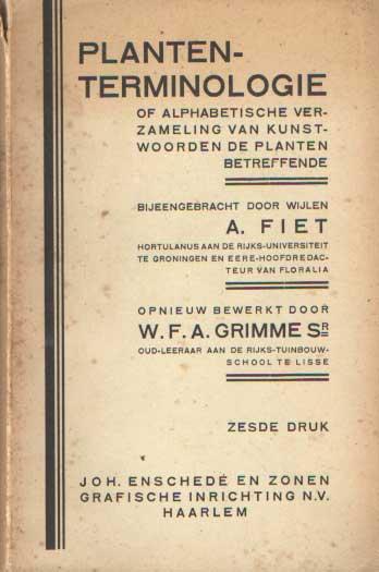 FIET, A. & W.F.A. GRIMME SR. - Plantenterminologie, Alpahbetische verzameling van kunstwoorden de planten betreffende, met hunne vertaling ten dienste van tuinlieden, bloemisten en bloemenvrienden.