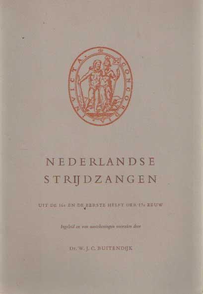 BUITENDIJK, W.J.C. (INLEIDER) - Nederlandse strijdzangen uit de 16e en de eerste helft van de 17e eeuw.