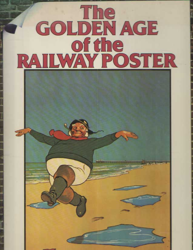 SHACKLETON, J.T. - The Golden Age of the Railway Poster.