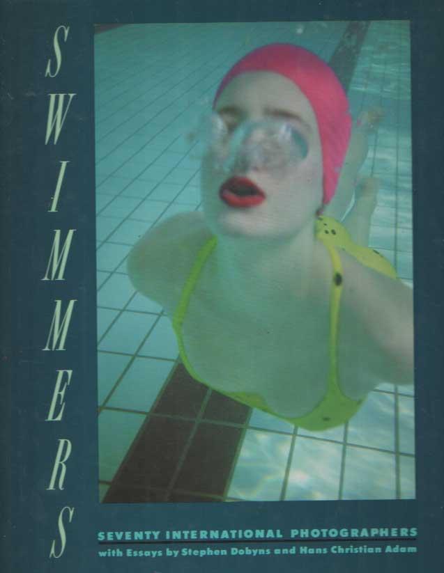 DOBYNS, STEPHEN . - Swimmers: seventy international photographers.