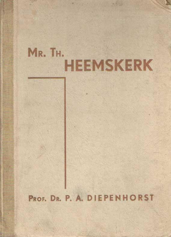 DIEPENHORST, P.A. - Mr.Th. Heemskerk. De christen-staatsman..