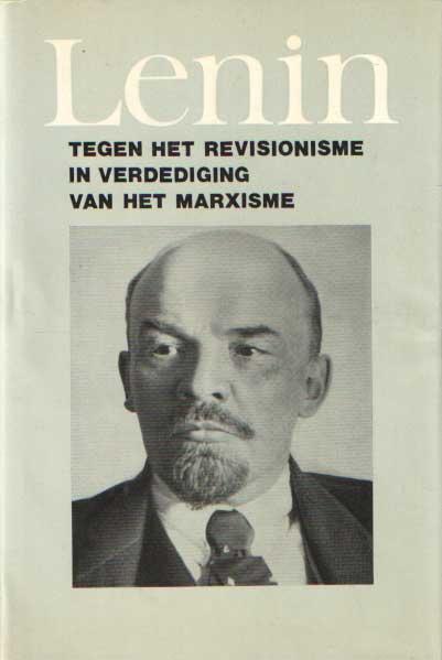 LENIN, W.I. - Tegen het revisionisme, in verdediging van het marxisme.