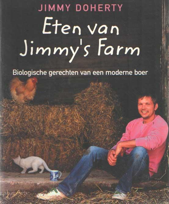 DOHERTY, JIMMY - Eten van Jimmy's Farm. Biologische gerechten van een moderne boer.