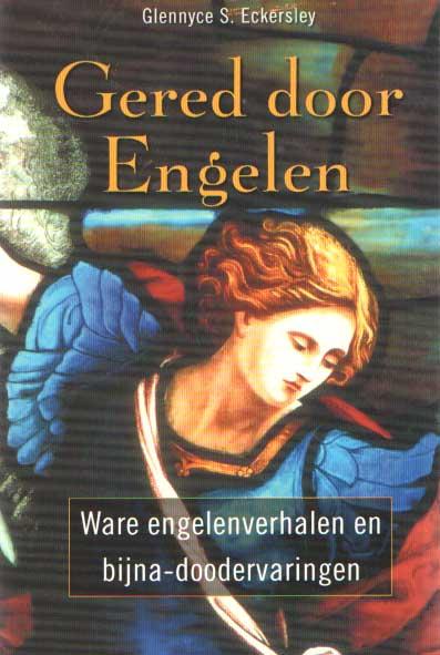 ECKERSLEY, G.S. - Gered door engelen. Ware engelenverhalen en bijna-doodervaringen.