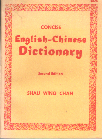 SHAU WING CHAN - Concise English-Chinese Dictionary.