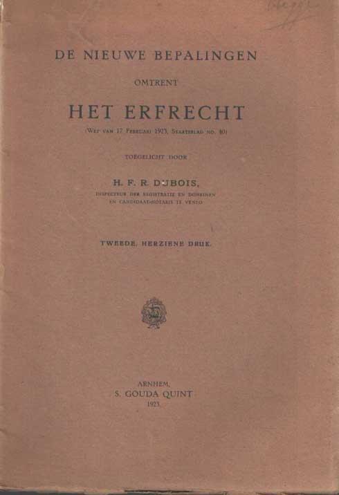 DUBOIS, H.F.R. - De nieuwe bepalingen omtrent het erfrecht (Wet van 17 februari 1923, Staatsblad no. 40).