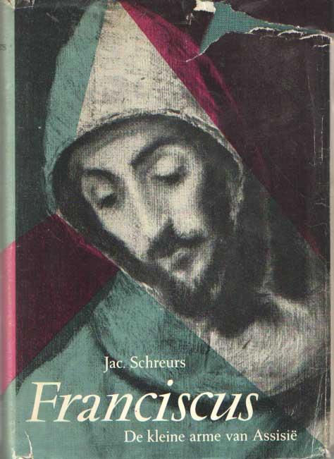 SCHREURS, JAC. - Franciscus van Assisie. De kleine Arme.