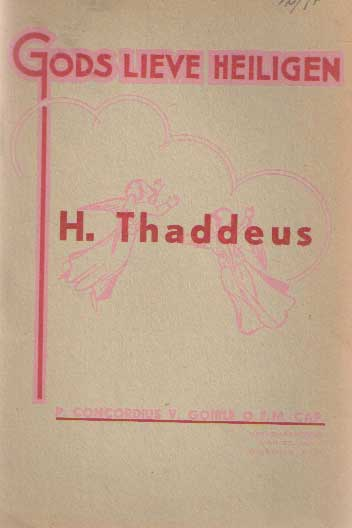 GOIRLE, P. CONCORDIUS VAN - De H. apostel Judas Thaddeus van het slag der oude profeten.