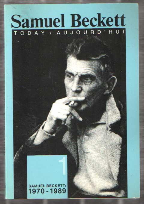 BUNING, MARIUS E.A. - Samuel Beckett Today/Aujourd'hui: Samuel Beckett 1970-1989..