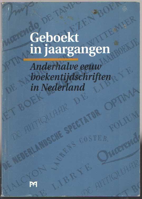 DIV. - Geboekt in jaargangen. Anderhalve eeuw boekentijdschriften in Nederland.