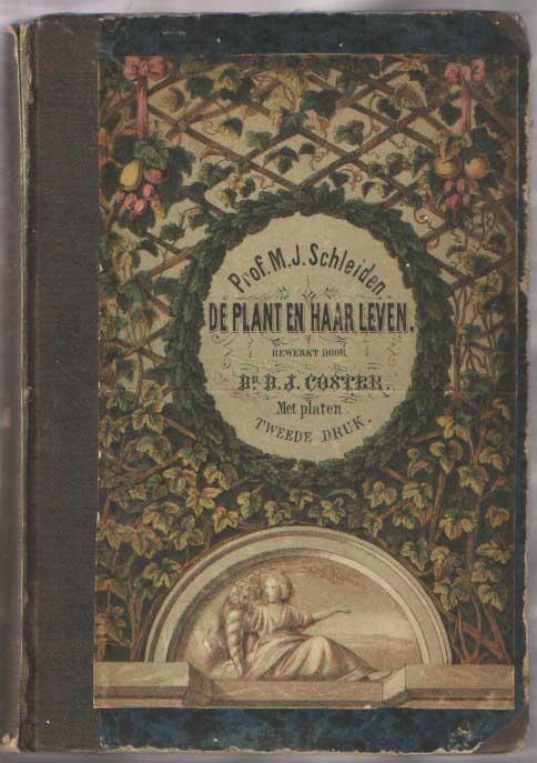 SCHLEIDEN, M.J. - De plant en haar leven, populair beschreven.