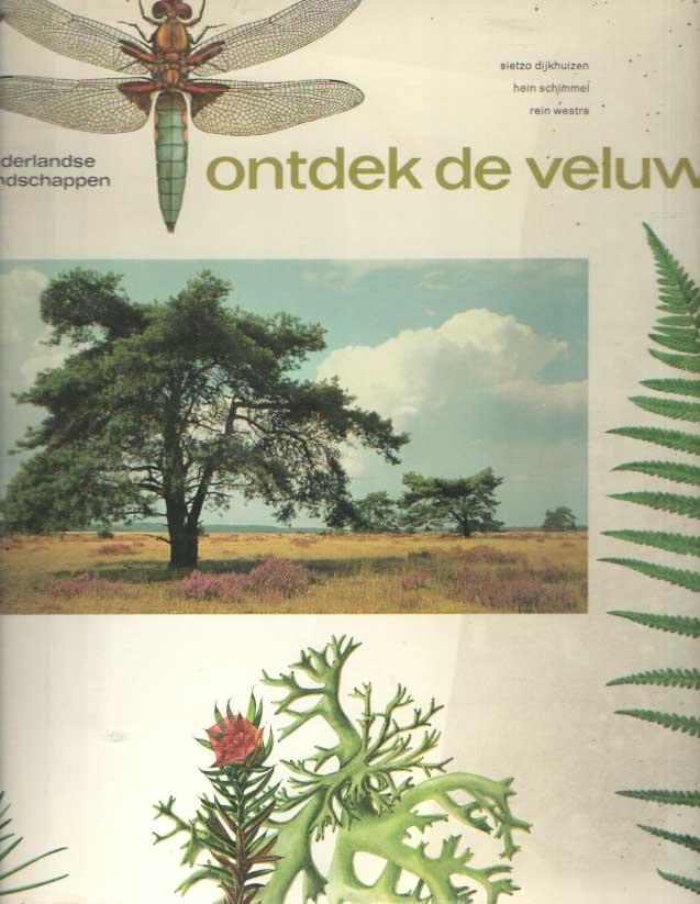 DIJKHUIZEN, SIETZO - Ontdek de Veluwe. Nederlandse landschappen.