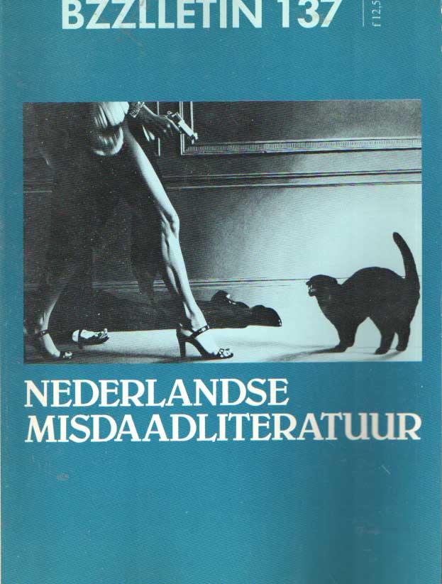 CARTENS, DAAN , JOHAN DIEPSTRATEN EN PHIL MUYSSON - Bzzlletin nr. 137. Nederlandse misdaadliteratuur.