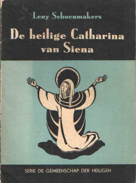 SCHOENMAKERS, LENY - De heilige Catharina van Siena.