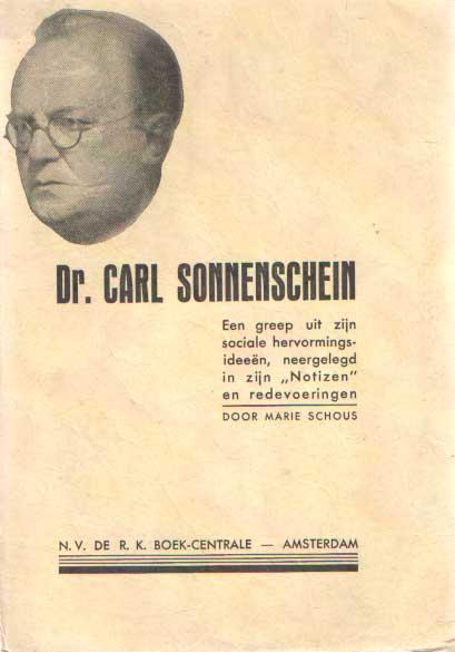 SCHOUS, MARIE - Dr. Carl Sonnenschein. Een greep uit zijn sociale hervormingsideeën, neergelegd in zijn 'Notizen en redevoeringen'.