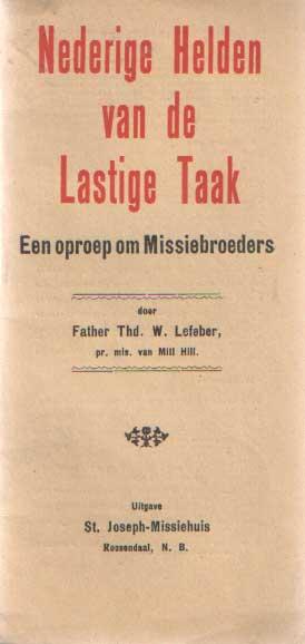 LEFEBER, W. - Nederige helden van de lastige taak. Een oproep tot missiebroeders.