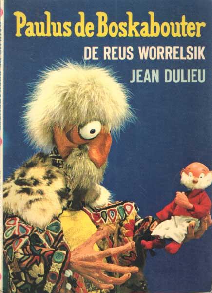 DULIEU, JEAN - Paulus de boskabouter. De rol Worrelsik.