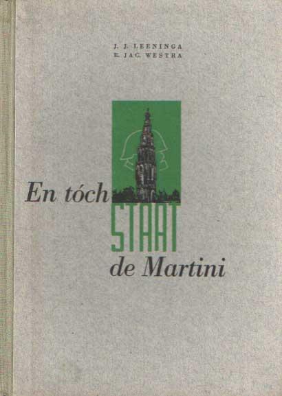 LEENINGA, J.J. & E. JAC. WESTRA - En tóch staat de Martini. Groningen onder Duitsch schrikbewind.