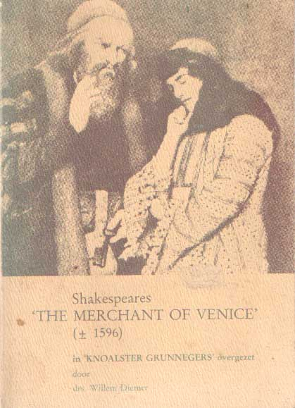 DIEMER, WILLEM - Shakespeares ? The merchant of Venice? (+/- 1596) in ?Knoalster Grunnegers? overgezet..