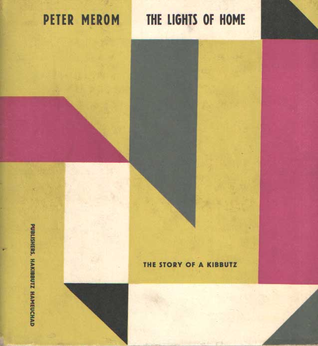 MEROM, PETER - The Lights of Home: the Story of a Kibbutz.