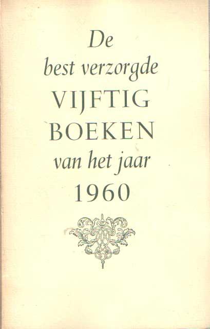 - De best verzorgde vijftig boeken van het jaar 1960. Verslag van de jury en catalogus.