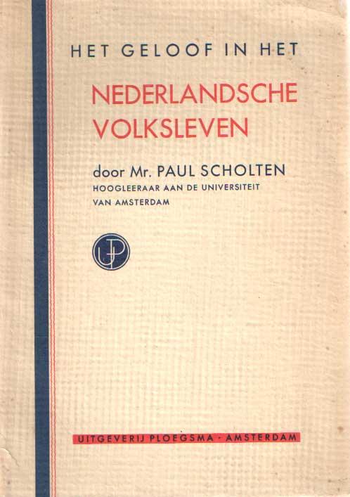 SCHOLTEN, PAUL - Het geloof in het Nederlandsche volksleven.