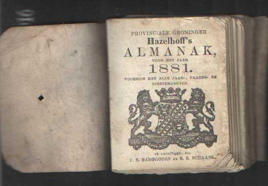 - Nieuwe provinciale Groninger Almanak voor het jaar 1881. Voorzien van alle Jaar--, Paarde- en Beestenmarkten.