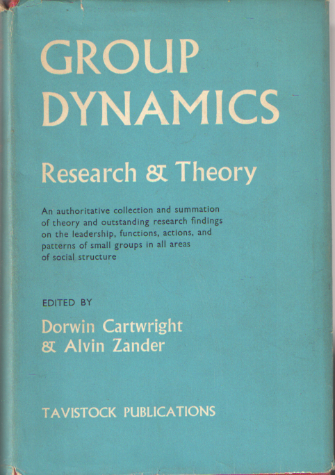 CARTWRIGHT, DORWIN & ALVIN ZANDER - Group Dynamics. Research and Theory.
