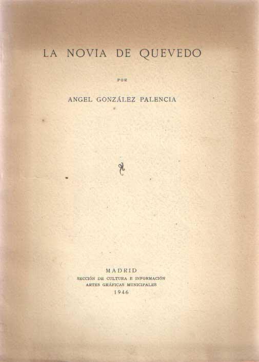 PALENCIA, ANGEL GONZÁLEZ - La novia de Quevedo.