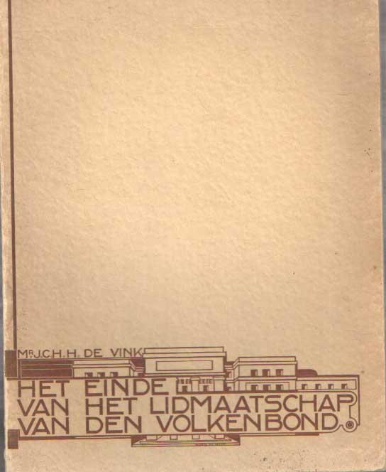 VINK, JEANETTE CORNELIA HENDRIKA HUBERTINA - Het einde van het lidmaatschap van den Volkenbond..