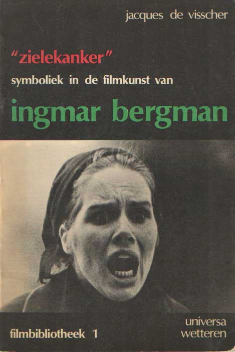 VISSCHER, JACQUES DE - Zielekanker. Symboliek in de filmkunst van Ingmar Bergman.