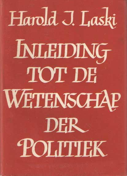 LASKI, HAROLD J. - Inleiding tot de wetenschap der politiek.