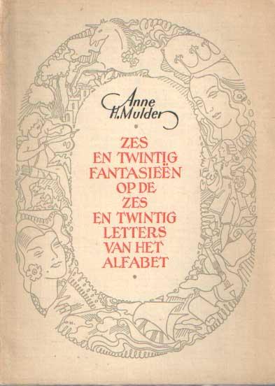 - Zes en twintig fantasieen op de zes en twintig letters van het alfabet. Voorafgegaan door een uitvoerige inleiding op Oosthoek's  encyclopaedie.