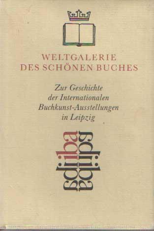 - Weltgalerie des schönen Buches. Zur Geschichte der Internationalen Buchkunst-Ausstellungen in Leipzig.