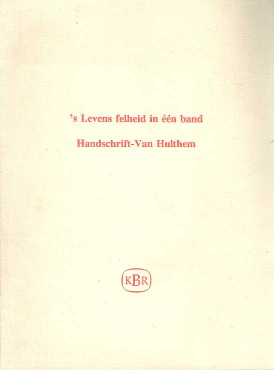 DIJK, HANS VAN - 's Levens felheid in één band. Handschrift Van-Hulthem..