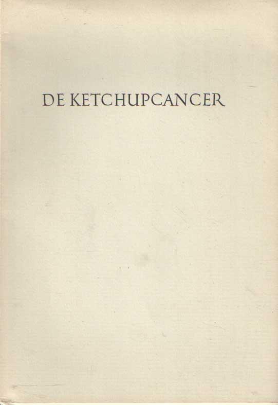 HATTUM, JAC. VAN - De ketchupcancer.