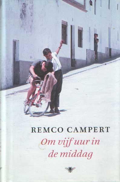 CAMPERT, REMCO - Om vijf uur in de middag.
