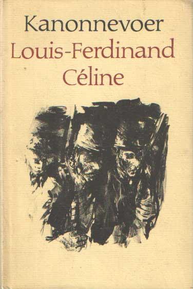 CELINE, LOUIS FERDINAND - Kanonnevoer.
