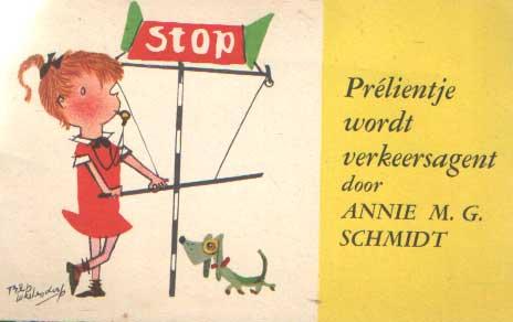 SCHMIDT, ANNIE M.G. - Prélientje wordt verkeersagent.