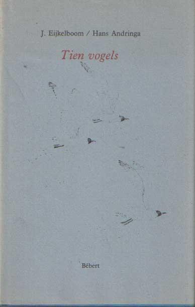 EIJKELBOOM, JAN & HANS ANDRINGA - Tien vogels.