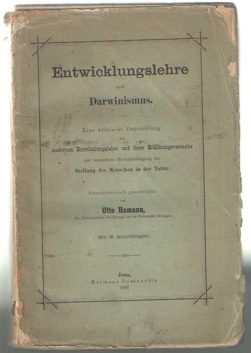 HAMANN, OTTO - Entwicklungslehre und Darwinismus. Eine kritische Darstellung der modernen Entwicklungslehre und ihrer Erklärungsversuche.