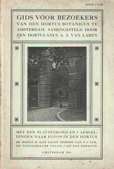 LAREN, A.J. VAN - Gids voor bezoekers van den Hortus Botanicus te Amsterdam, samengesteld door den hortulanus.