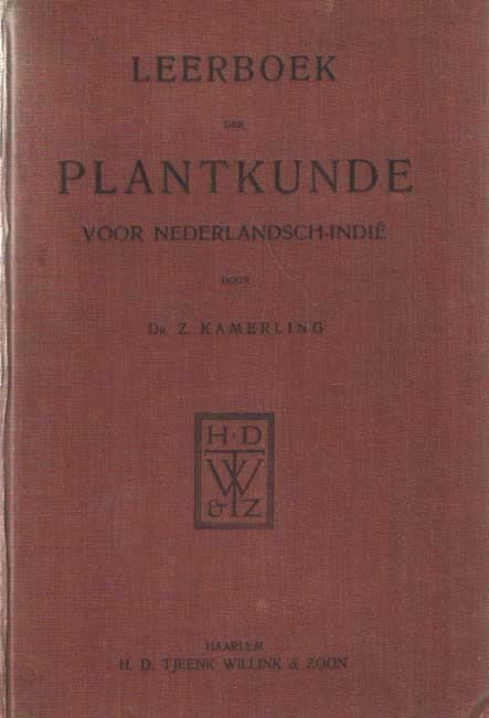 KAMERLING, Z. - Leerboek der plantkunde voor Nederlandsch-Indië.