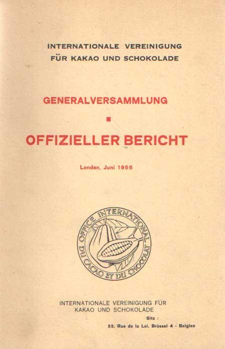 - Internationale Vereinigung für Kakao und Schokolade. General Versammlung - Offizieller Bericht. Londen 28, 29, 30 Juni 1966.