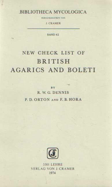 DENNIS, R.W.G. & P.D. ORTON & F.B. HORA - New Check List of British Agarics and Noleti.