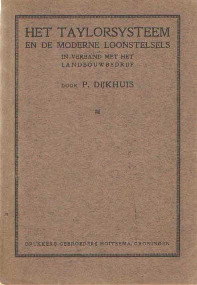 DIJKHUIS, P. - Het Taylorsysteem en de moderne levenskunst in verband met het landbouwbedrijf.