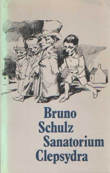 SCHULZ, BRUNO & RASCH, GERARD - Sanatorium clepsydra.